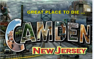 CAMDEN NJ GREAT PLACE TO DIE
