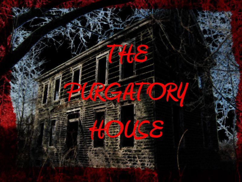 Purgatory house